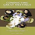 Conducting Great Meetings: What Every College Student Should Know | Dr. Earl E. Paul