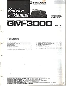 Pioneer gm 3000 bridgeable 4 channel power amplifier service manual pioneer gm 3000 bridgeable 4 channel power amplifier service manual parts list schematic wiring diagram pioneer electronic corp not stated amazon asfbconference2016 Gallery
