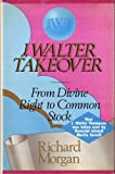 J. Walter Takeover, Richard Morgan, 1556234031