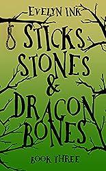 Sticks, Stones, and Dragon Bones III (Dragon Bone Series Book 3)