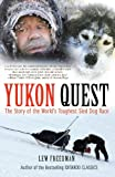 Yukon Quest: The Story of the World's Toughest Sled Dog Race