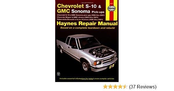 chevrolet s10 and gmc sonoma pick ups 1994 thru 2001 haynes rh amazon com 2001 ZR2 S10 2001 ZR2 S10