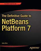 The Definitive Guide to NetBeans Platform 7 Front Cover