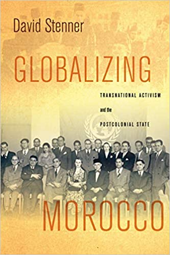 David Stenner - Globalizing Morocco: Transnational Activism And The Postcolonial State