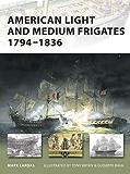 American Light and Medium Frigates 1794–1836 (New Vanguard)