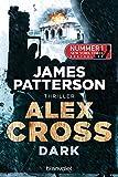 Dark - Alex Cross 18: Thriller (German Edition)