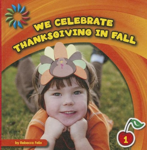 We Celebrate Thanksgiving in Fall (21st Century Basic Skills Library, Level 1: Let's Look At Fall)