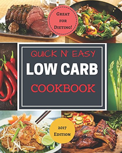 Quick N' Easy Low Carb Cookbook: Simple | Delicious | Diet Friendly