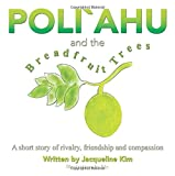 Poli`ahu and the Breadfruit Trees: A short story of rivalry, friendship and compassion