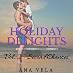 Holiday Delights: Volume Two - Second Chances | Ana Vela