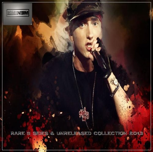 Limp Bizkit - Eminem - Rare B Sides & Unreleased Collection 2013 - Zortam Music