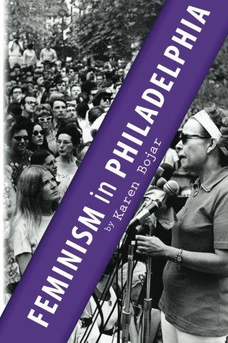 Feminism In Philadelphia: The Glory Years: Philadelphia NOW, 1968-1982