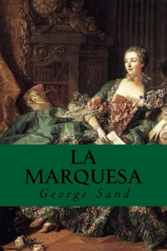 La Marquesa (Spanish Edition) [George Sand] (Tapa Blanda)