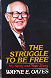 The Struggle to Be Free, Wayne E. Oates, 0664245005