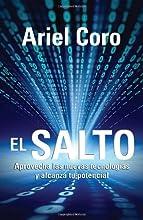 El salto: Aprovecha las nuevas tecnologias y alcanza tu potencial (Vintage Espanol) (Spanish Edition)