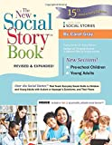 The New Social Story Book, Revised and Expanded 15th Anniversary Edition: Over 150 Social Stories that Teach Everyday Social Skills to Children and Adults with Autism and their Peers