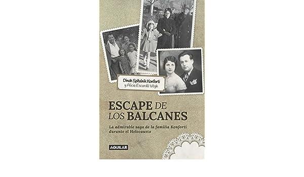 Amazon.com: Escape de los Balcanes: La admirable saga de la familia Konforti durante el Holocausto (Spanish Edition) eBook: Dinah Spitalnik, Alicia Escardó: ...