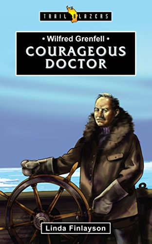 Wilfred Grenfell: Courageous Doctor (Trail Blazers)