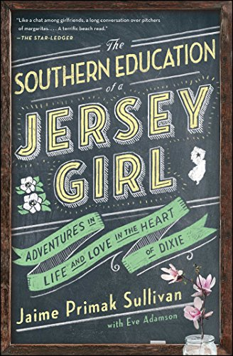 The Southern Education of a Jersey Girl: Adventures in Life and Love in the Heart of Dixie ()