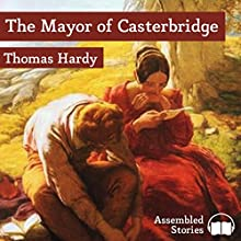 The Mayor of Casterbridge Audiobook by Thomas Hardy Narrated by Peter Newcombe Joyce