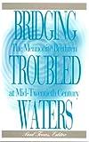 Bridging Troubled Waters, Paul Toews, 0921788231