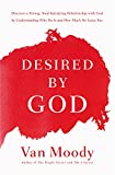 #9: Desired by God: Discover a Strong, Soul-Satisfying Relationship with God by Understanding Who He Is and How Much He Loves You