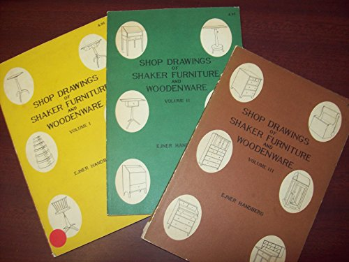 Shop Drawings of Shaker Furniture and Woodenware : Volumes I, II and III