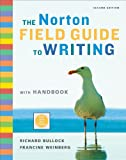 The Norton Field Guide to Writing with Handbook (Second Edition with 2009 MLA Updates) 1st Edition