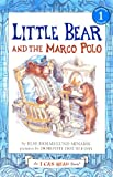 Little Bear and the Marco Polo, Else Holmelund Minarik, 0606149783