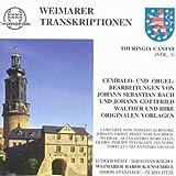 Thuringia Cantat - Vol. 3: Weimarer Transkriptionen - Weimarer Cembalo- und Orgelbearbeitungen von J. S. Bach und J. G. Walther und ihre Vorlagen