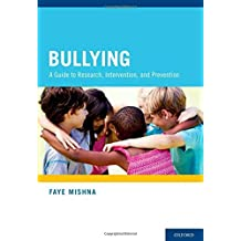 Bullying: A Guide to Research, Intervention, and Prevention by Faye Mishna (2012-04-26)