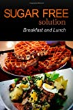 Sugar-Free Solution - Breakfast and Lunch, Sugar-Free Solution 2 Pack Books, 1494776413