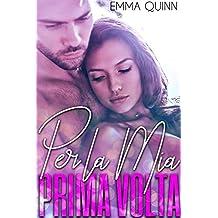 Per la mia Prima Volta (Italian Edition)