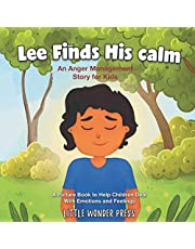 Lee Finds His Calm: An Anger Management Story for Kids - A Picture Book to Help Children Deal With Emotions and Feelings