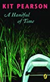 Handful of Time, Kit Pearson, 0143056387