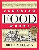Canadian Food Words, Bill Casselman, 155278018X
