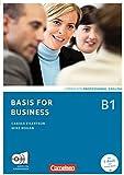 Basis for Business - New Edition: B1 - Kursbuch mit CDs und Phrasebook
