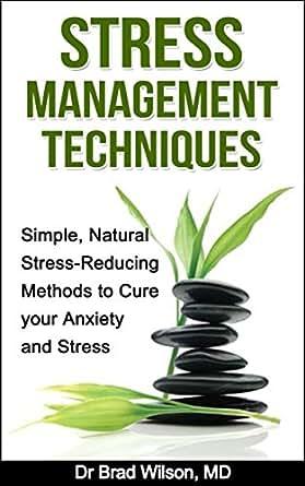 Stress Management Techniques: Simple, Natural Stress ...