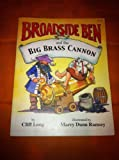 Broadside Ben and the Big Brass Cannon, Cliff Long, 0975440004