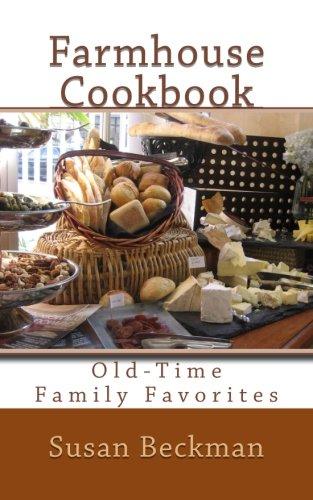Farmhouse Cookbook: Old-Time Family Favorites