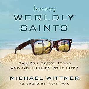 Becoming Worldly Saints Audiobook
