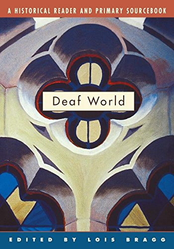 Deaf World: A Historical Reader and Primary Sourcebook
