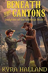 Beneath the Canyons (Daughter of the Wildings Book 1)