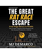 Unscripted: The Great Rat-Race Escape: From Wage Slavery to Wealth: How to Start a Purpose Driven Business and Win Financial Freedom for a Lifetime