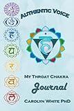 Authentic Voice: My Throat Chakra Journal (Chakra Mastery Journals) (Volume 1)