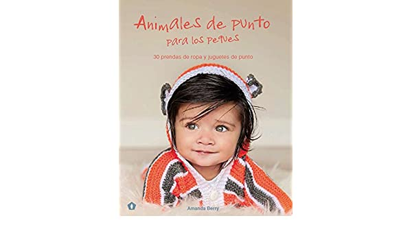 Animales de punto para los peques (Spanish Edition): Amanda Berry: 9788416407095: Amazon.com: Books