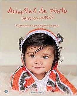 Animales de punto para los peques (Spanish Edition): Amanda Berry: 9788416407095: Amazon.com: Books