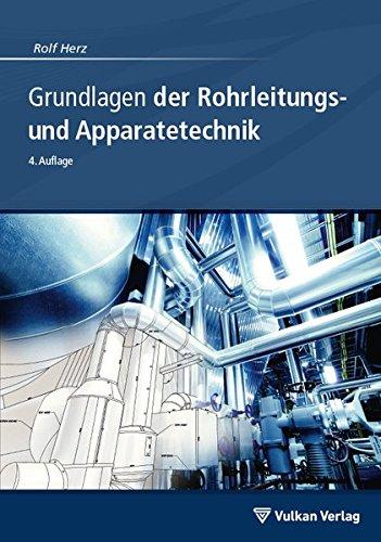 Grundlagen der Rohrleitungs- und Apparatetechnik