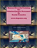 Human Diversity Training for Criminal Justice Personnel, Gonzalez, Randy, 0972168869