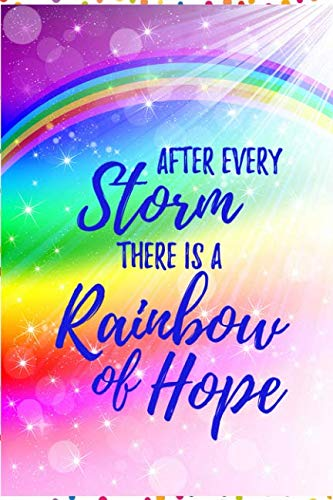 """After Every Storm There Is A Rainbow Of Hope: Lined Journal Notebook, Rainbow Baby Keepsake Gift, Blank Book, 6"""" x 9"""""""